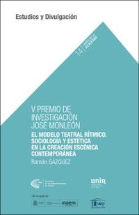 MODELO TEATRAL RITMICO - SOCIOLOGIA Y ESTETICA EN LACREACION ESCENICA CONTEMPORANEA, EL (V PREMIO DE INVESTIGACION JOSE MONLEON)