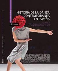 HISTORIA DE LA DANZA CONTEMPORANEA EN ESPAÑA III - DE LA CRISIS ECONOMICA DE 2008 A LA CRISIS SANITARIA DE 2020