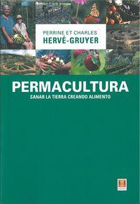 PERMACULTURA - SANAR LA TIERRA CREANDO ALIMENTO