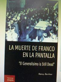 MUERTE DE FRANCO EN LA PANTALLA, LA - EL GENERALISIMO IS STILL DEAD