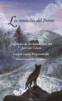 Rondalles Del Peirot, Les - Llegendes De Les Muntanyes Del Port Del Canto - Gerard Canals Puigvendrello