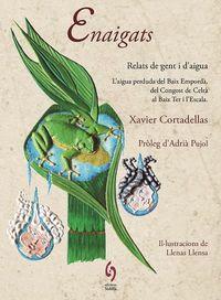 ENAIGATS - RELATS DE GENT I D'AIGUA - L'AIGUA PERDUDA DEL BAIX EMPORDA I DEL CONGOST DE CELRA AL BAIX TER I L'ESCALA