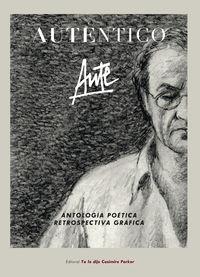 AUTENTICO - ANTOLOGIA POETICA & RETROSPECTIVA GRAFICA