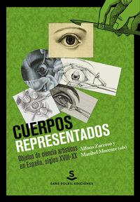 CUERPOS REPRESENTADOS - OBJETOS DE CIENCIA ARTISTICOS EN ESPAÑA, SIGLOS XVIII-XX