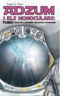 ADZUM I ELS MONOCULARS: FUSIO! - CICLE DE L'EXPANSIO GALACTICA CATACLANA
