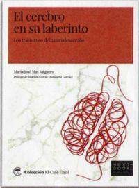 Cerebro En Su Laberinto, El - Los Trastornos Del Neurodesarrollo - Maria Jose Mas Salguero