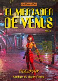 el mercader de venus 3 - ciberpunk - Francisco Tapia-Fuentes Sanguino / Jose Tomas Romero Calle / [ET AL. ]