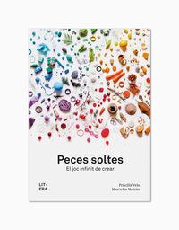 PECES SOLTES - EL JOC INFINIT DE CREAR