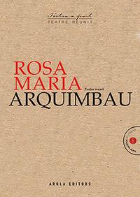 ROSA MARIA ARQUIMBAU - TEATRE REUNIT
