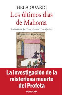 ULTIMOS DIAS DE MAHOMA, LOS
