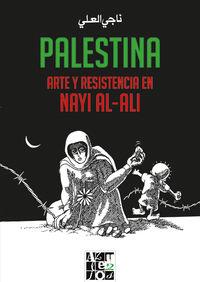 PALESTINA - ARTE Y RESISTENCIA EN NAYI AL-ALI