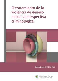 TRATAMIENTO DE LA VIOLENCIA DE GENERO DESDE LA PERSPECTIVA CRIMINOLOGICA, EL