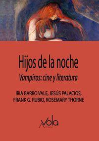HIJOS DE LA NOCHE - VAMPIROS: CINE Y LITERATURA