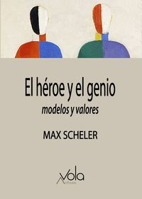 HEROE Y EL GENIO - MODELOS Y VALORES, EL