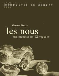 NOUS, LES - COM PREPARAR-LES 12 VEGADES