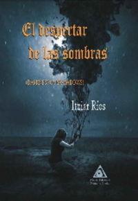 DESPERTAR DE LAS SOMBRAS, EL (DARKNESS OVERSHADOWS)