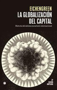LA GLOBALIZACION DEL CAPITAL - HISTORIA DEL SISTEMA MONETARIO INTERNACIONAL