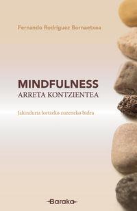MINDFULNESS, ARRETA KONTZIENTEA - JAKINDURIA LORTZEKO ZUZENEKO BIDEA