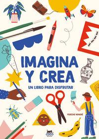 IMAGINA Y CREA - UN LIBRO PARA DISFRUTAR