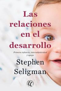 RELACIONES EN EL DESARROLLO, LAS - PRIMERA INFANCIA, INTERSUBJETIVIDAD Y APEGO