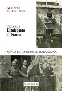 PELUQUERO DE FRANCO, EL I - NUNCA TE FIES DE UN MILITAR GALLEGO
