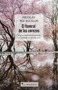 FUNERAL DE LOS CEREZOS, EL - TRAGICOMEDIA DE LA MEMORIA Y LO ABSURDO EN UN SOLO ACTO