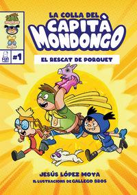 COLLA DEL CAPITA MONDONGO, LA - EL RESCAT DE PORQUET