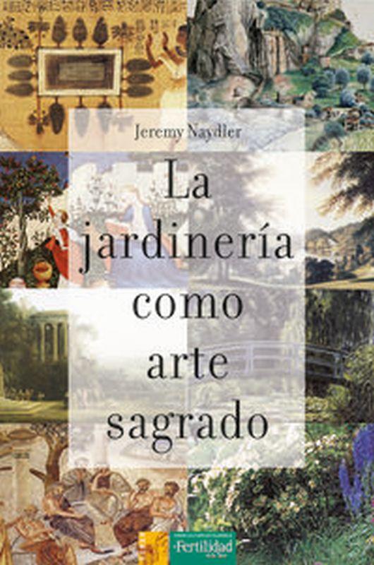 JARDINERIA COMO ARTE SAGRADO, LA