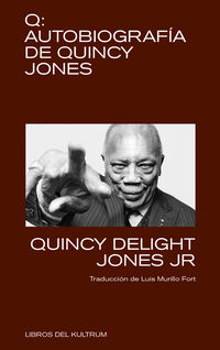 Q: AUTOBIOGRAFIA DE QUINCY JONES