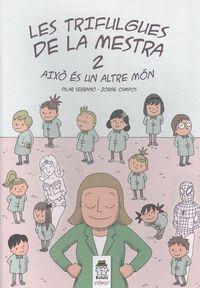 TRIFULGUES DE LA MESTRA, LES 2 - AIXO ES UN ALTRE MON