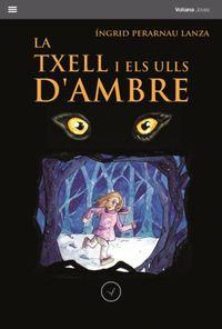 La txell i els ulls d'ambre - Ingrid Perarnau