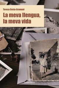 La Meva Vida, La meva llengua - Teresa Costa-Gramunt
