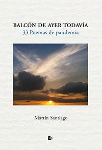 BALCON DE AYER TODAVIA - 33 POEMAS DE PANDEMIA