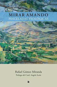 MIRAR AMANDO - PINCELADAS TEOLOGICAS