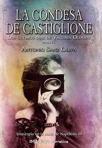 CONDESA DE CASTIGLIONE, LA - LOS ULTIMOS DIAS DE VIRGINIA OLDOINI
