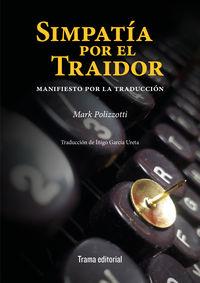 simpatia por el traidor - manifiesto por la traduccion - Mark Polizzotti