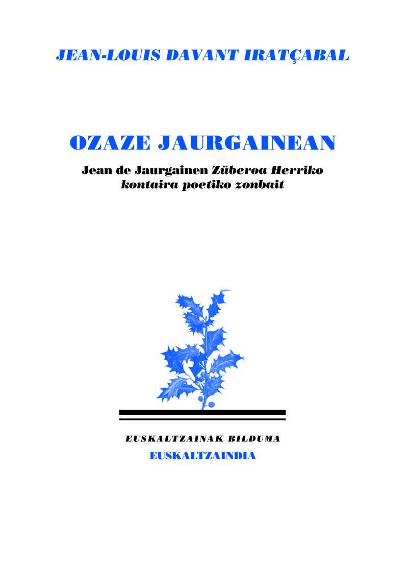 OZAZE JAURGAINEAN - JEAN DE JAURGAINEN ZUBEROA HERRIKO KONTAIRA POETIKO ZENBAIT