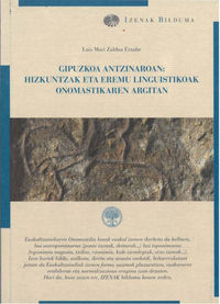 GIPUZKOA ANTZINAROAN - HIZKUNTZAK ETA EREMU LINGUISTIKOAK ONOMASTIKAREN ARGITAN