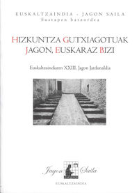 HIZKUNTZA GUTXIAGOTUAK JAGON, EUSKARAZ BIZI - EUSKALTZAINDIAREN XXIII. JAGON JARDUNALDIA