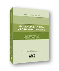 EVIDENCIA EMPIRICA Y POPULISMO PUNITIVO - EL DISEÑO DE LA POLITICA CRIMINAL