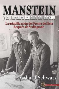 MANSTEIN Y LA TERCERA BATALLA DE JARKOV - LA ESTABILIZACION DEL FRENTE DEL ESTE DESPUES DE STALINGRADO