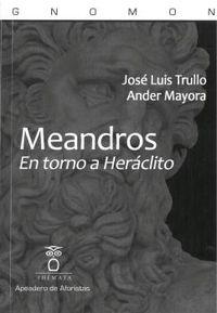MEANDROS - EN TORNO A HERACLITO