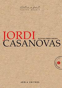 JORDI CASANOVAS ALGUNES OBRES 2009 / 2019
