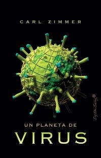 Un planeta de virus - Carl Zimmer