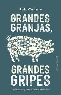 Grandes Granjas, Grandes Gripes - Rob Wallace