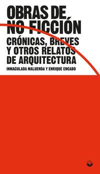 OBRAS DE NO FICCION - CRONICAS, BREVES Y OTROS RELATOS DE ARQUITECTURA