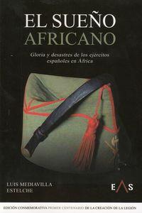 sueño africano, el - gloria y desastres de los ejercitos españoles en africa - Luis Mediavilla Estelche
