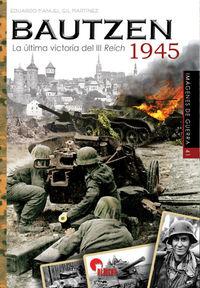 BAUTZEN 1945 - LA ULTIMA VICTORIA DEL III REICH