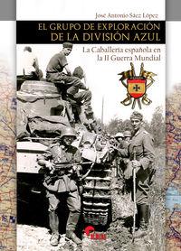 GRUPO DE EXPLORACION DE LA DIVISION AZUL, EL - LA CABALLERIA ESPAÑOLA EN LA II GUERRA MUNDIAL