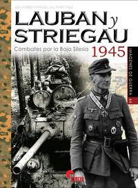 LAUBAN Y STRIEGAU 1945 - COMBATES POR LA BAJA SILESIA